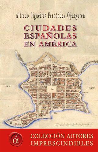 Ciudades españolas en América Ediciones Lacre