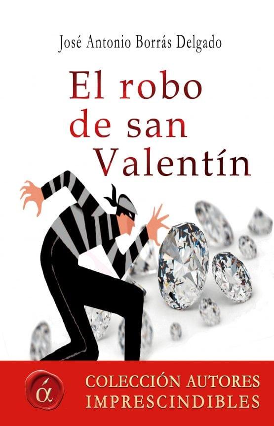 el robo de San Valentín José Antonio Delgado Borrás